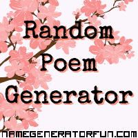 Get your own poem from the poetry generator!