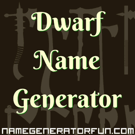 The Gruff, Tough, Fantasy Dwarf Name Generator