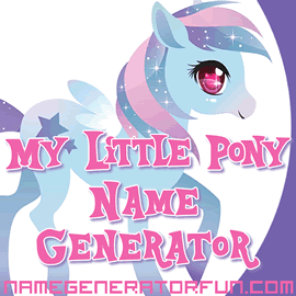 The Magical My Little Pony Name Generator: 20% Cooler