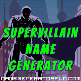 The Ultimate Supervillain Name Generator