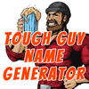 The Tough Guy Name Generator