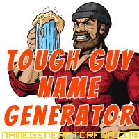About The Tough Guy Name Generator