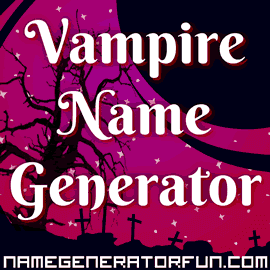 The Original Vampire Name Generator