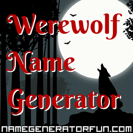 The Noble Werewolf Name Generator for Moonlight and Magic