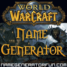 The World of Warcraft Name Generator - Elves, Pandaren, Worgen